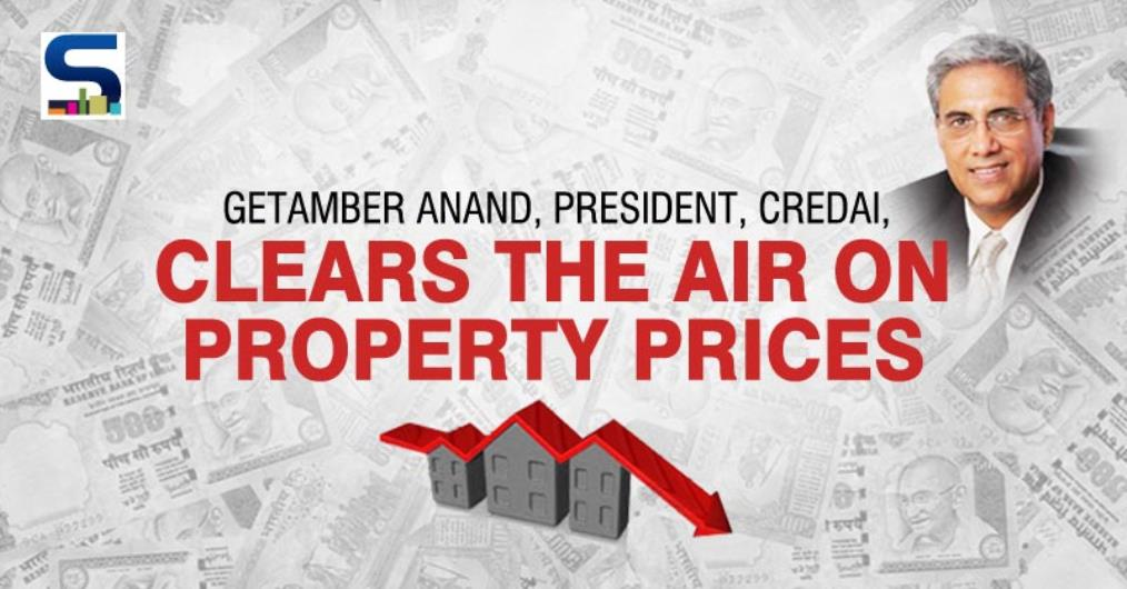 Getamber Anand, President of CREDAI, clears the air regarding PROPERTY PRICES