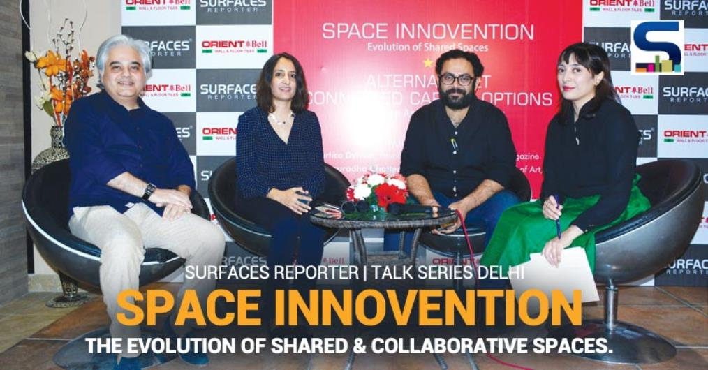 Surfaces Reporter is excited & glad to be the first magazine in the fraternity to hold the pulse of evolving space design punctuated by shared spaces and having a discussion on the same.