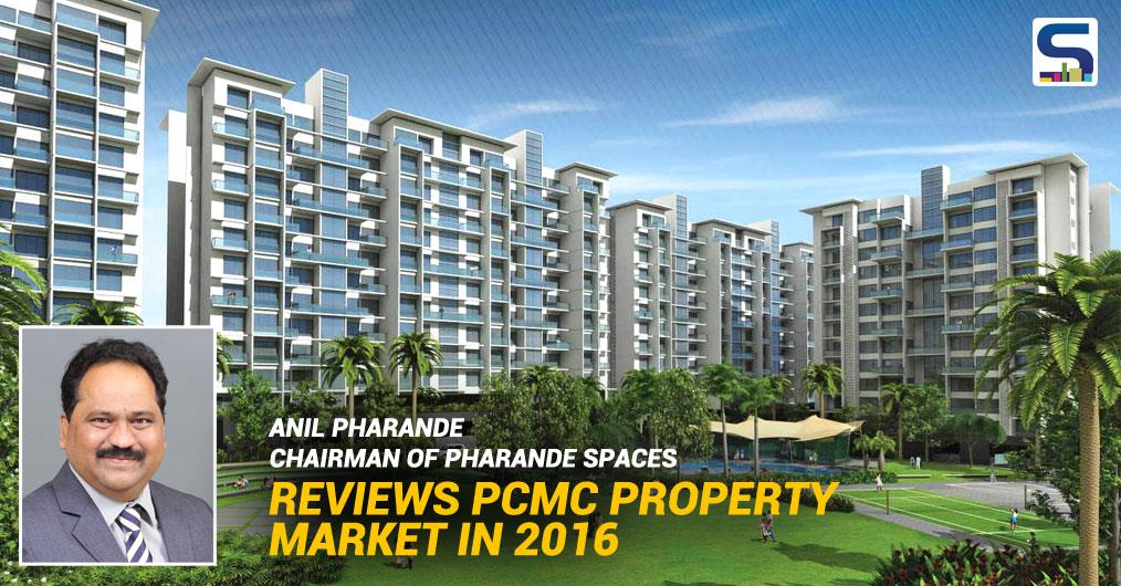 Anil Pharande, Chairman of Pharande Spaces reviews West Pune's Pimpri-Chinchwad Municipal Corporation (PCMC) property market and shares the outlook for 2017 to SURFACESREPORTER.