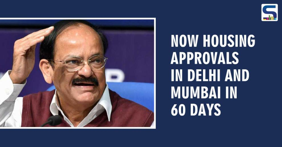 Housing approvals in Delhi and Mumbai will come within 60 days. The notification for the model approval process in Delhi and Mumbai is expected soon said, Venkaiah Naidu, Union Minister of Urban Development, Housing and Urban Poverty Alleviation in a recent interview to Magicbricks last week