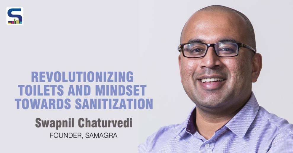 In 2013 along with his wife, Tania, Swapnil Chaturvedi started Samagra Sanitation (www.samagra.co), a hybrid social enterprise entity that has both a for-profit (Samagra Waste Management Pvt. Ltd).