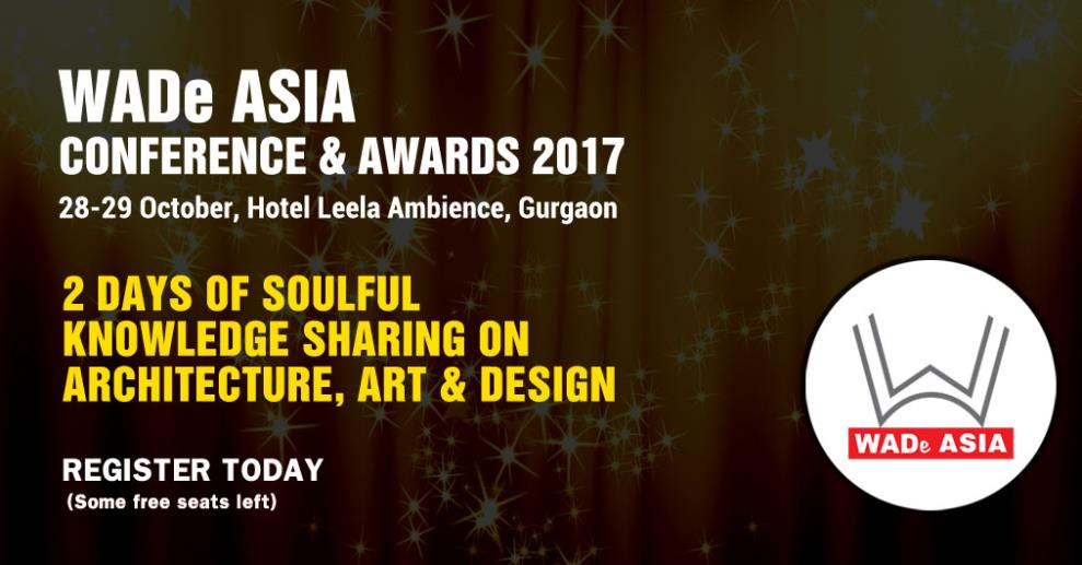 Annual event of WADe Asia, 28-29 October (Hotel Leela, Gurgaon) is for soulful knowledge sharing on Architecture, Art and Design. It is a platform to network and meet with peers while and to recognize work by women in design.