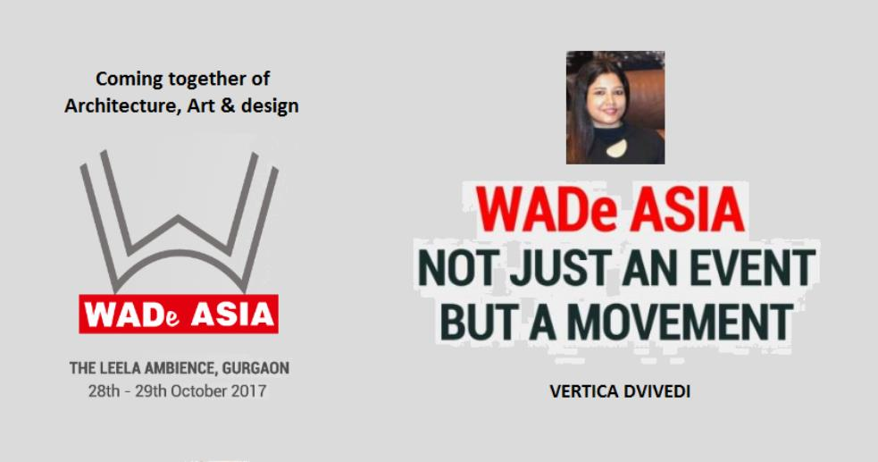 This year the annual event will be celebrated from 28-29 October 2017 as WADe Asia, an attempt to touch & extend the chord to sisters in design, around Asia. WADe is also about documenting the work and progress of Women in design.