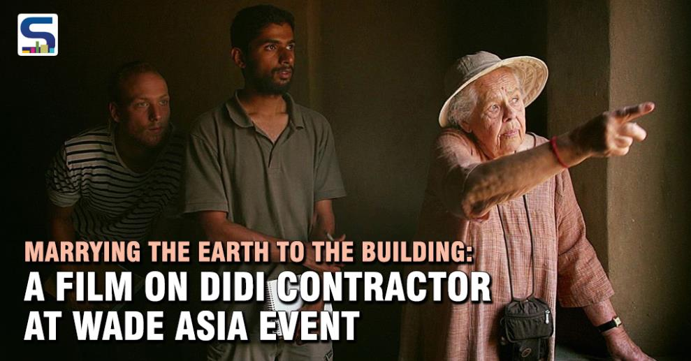 A documentary film on Didi Contractor to be screened at WADe Asia Architecture & Design event, 28-29 October, Hotel Leela Ambience, Gurgaon.