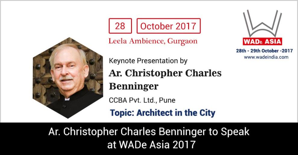"One of the most coveted architects of the country, Ar. Christopher Charles Benninger is going to speak on ""Architect in the City"" as a keynote speaker at WADe Asia 2017."