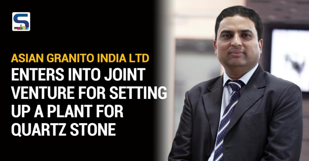 Asian Granito India Limited (AGIL), one of India's largest tiles companies has entered into a joint venture with Paramshree Granito Pvt Ltd for setting up a green field facility for Quartz stone at Prantij in Himmatnagar, Gujarat