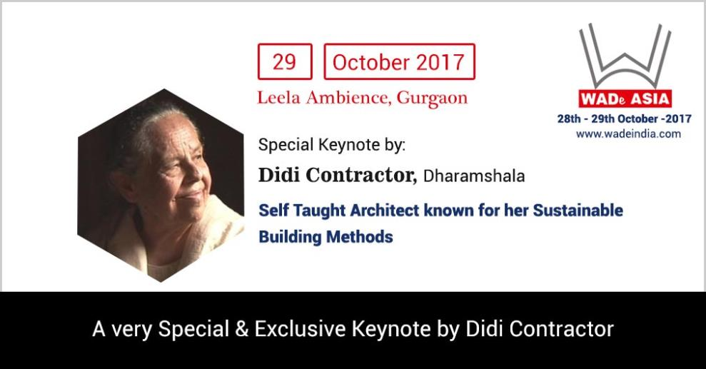 The second day at WADe Asia 2017 to be opened with a special Keynote by Didi Contractor, who at the age of 88, is still building sculpture-like houses from earth, bamboo, slate and river stone in the Himalayan region of North India.