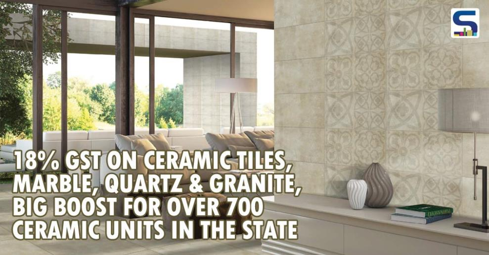 India Ltd, one of India's largest tiles companies has welcomed the GST council recommendation to lower the GST on Marble, Granite and Ceramic tiles of all kinds from 28% to 18% and expressed confidence that it will benefit over 700 ceramic tiles units from Gujarat.