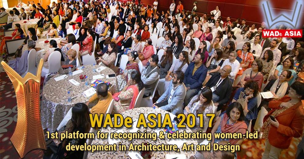 The annual celebration of WADe Asia 2017 received thunderous applause from entire design fraternity. It was the coming together of Architecture, Art & Design community to celebrate Women-led development!