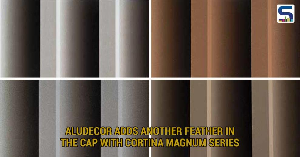 Aludecor, a market leader in the world of Aluminium Composite Panels, recently added a new feather in its cap by widening-up the range of its already famous, 'Cortina Series': India's first 3D finish ACP.