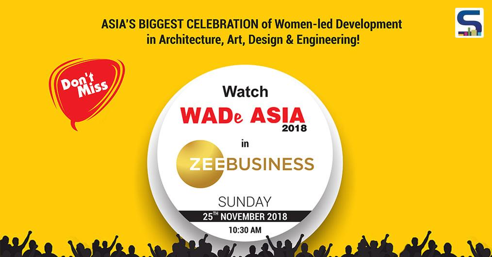 Get ready to be inspired by the work, talks, and the platforms to help women rise!  Don't Miss the chance to watch WADe Asia 2018 on Zee Business on 25th of November 2018, 10:30 Am