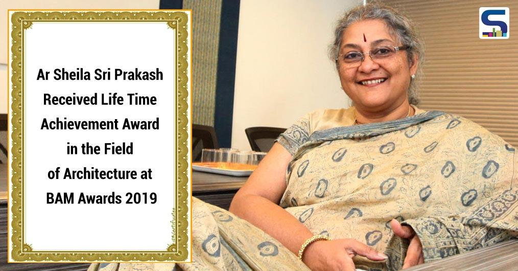 A globally renowned architect, Sheila Sri Prakash recently honoured with Lifetime Achievement Award 2019 in the field of Architecture Builders, Architects and Building Materials (BAM) Awards.