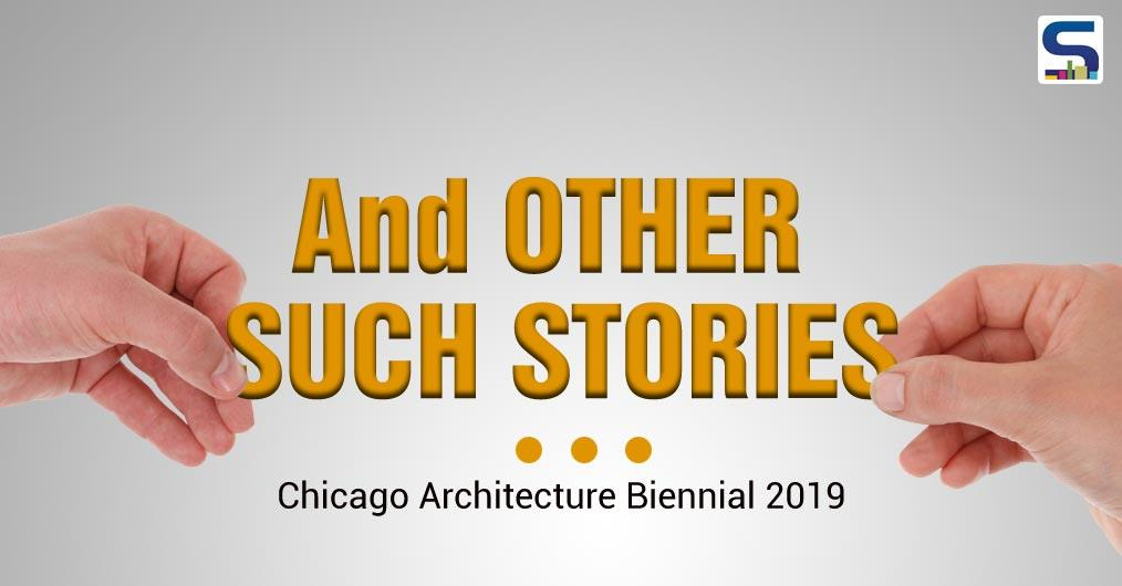 "The theme for this year's Chicago Architecture Biennial remains ""and other such stories"". It will trail behind 2017's theme Make New History, under Sharon Johnston and Mark Lee"