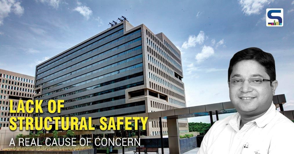 Lack of Structural Safety - A Real Cause of Concern