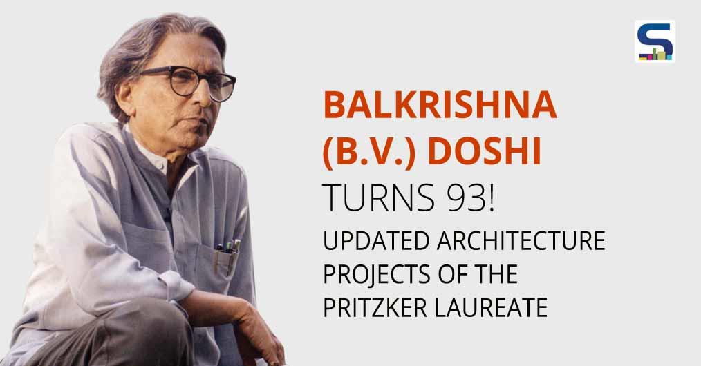Architect Balkrishna (B.V.) Doshi Turns 93! Updated Architecture Projects of the Pritzker Laureate