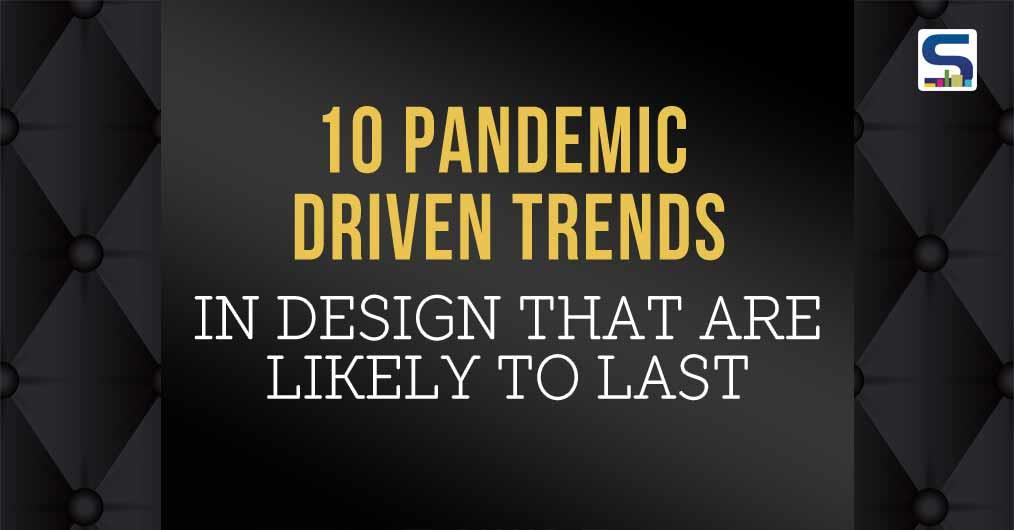 10 PANDEMIC DRIVEN TRENDS- Surfaces Reporter