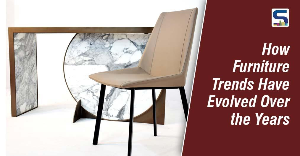 How Furniture Trends Have Evolved Over the Years | Surfaces Reporter