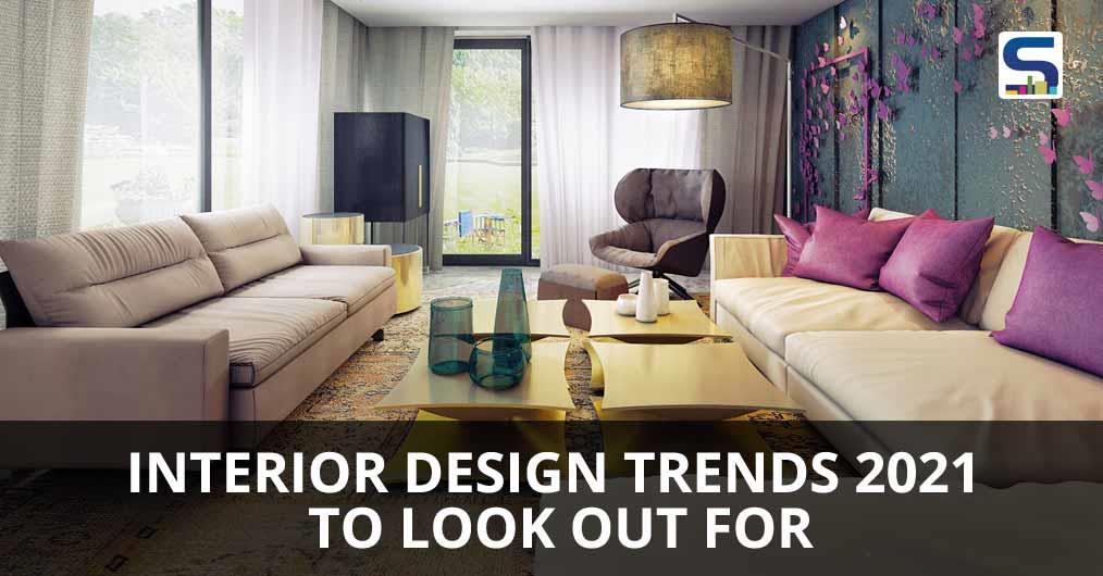 Check out the interior design trends that will be popular in 2021