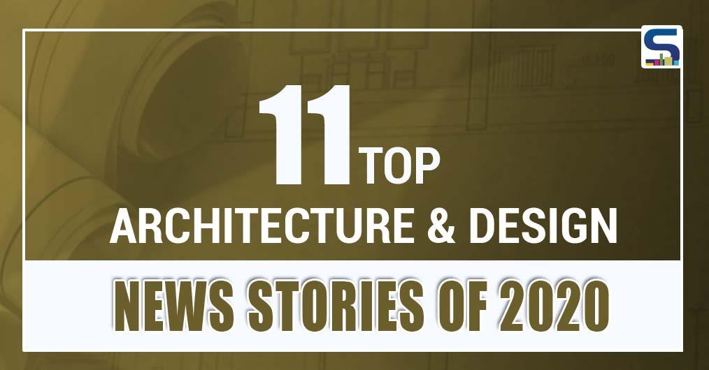 11 Major Stories of 2020 | Architecture and Design | Surfaces Reporter