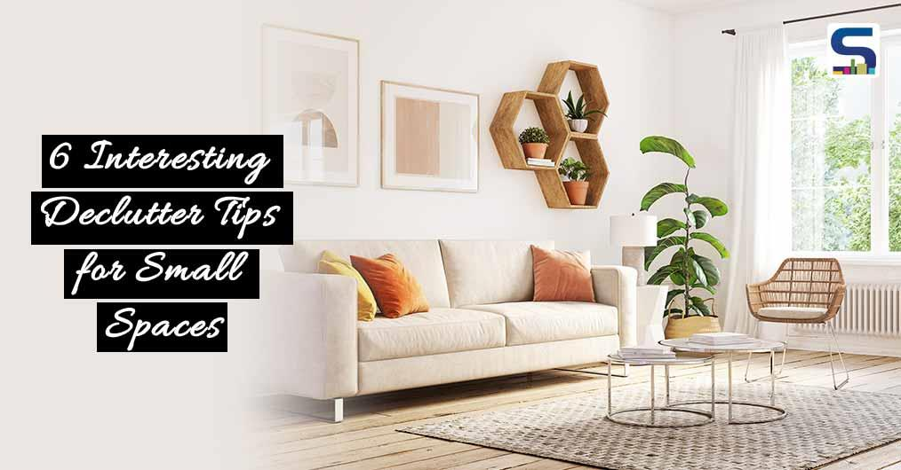 6 Interesting Declutter Tips for Small Spaces