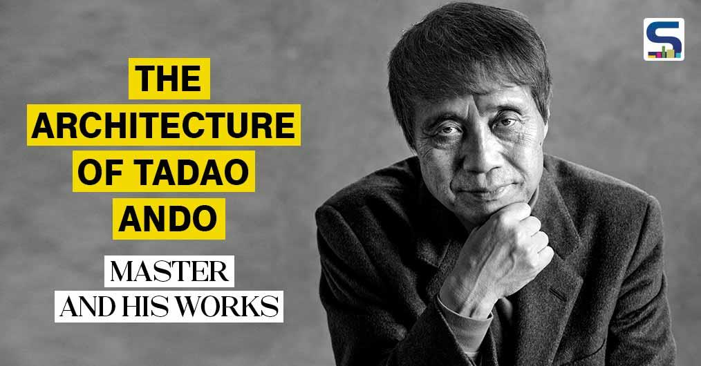 The Architecture of Tadao Ando: Master and his Works