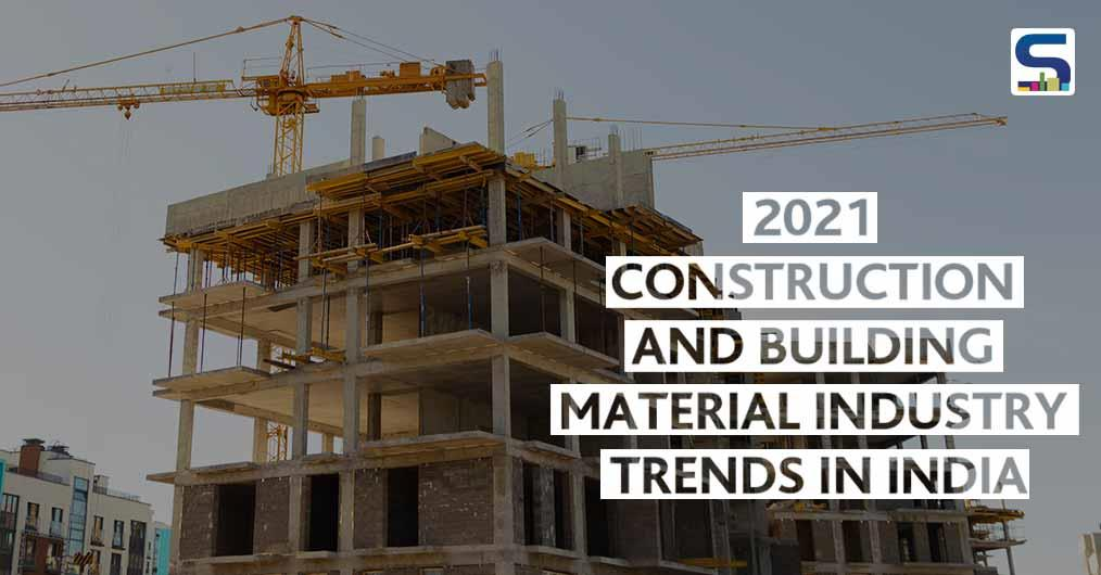 2021 Construction and Building Material Industry Trends in India
