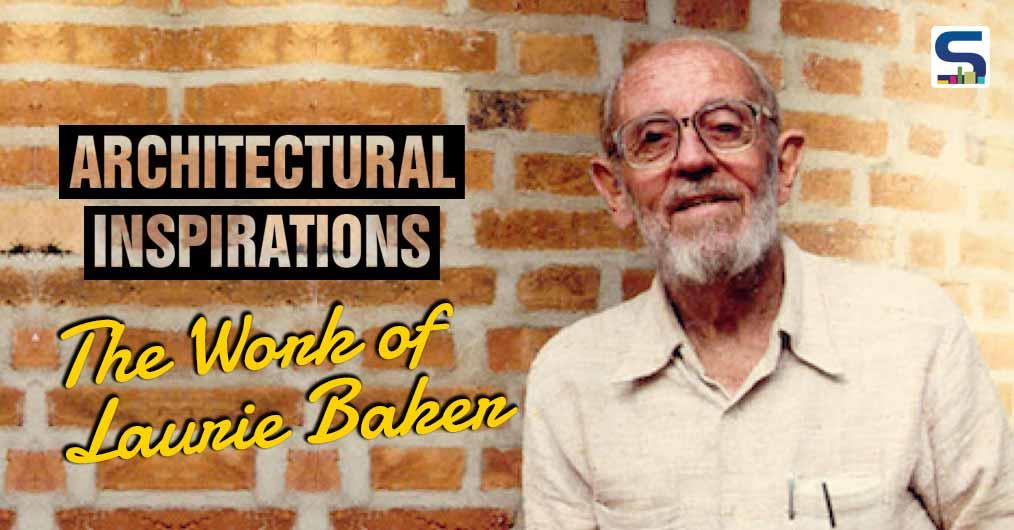 Laurie Baker- An Inspirational Architect