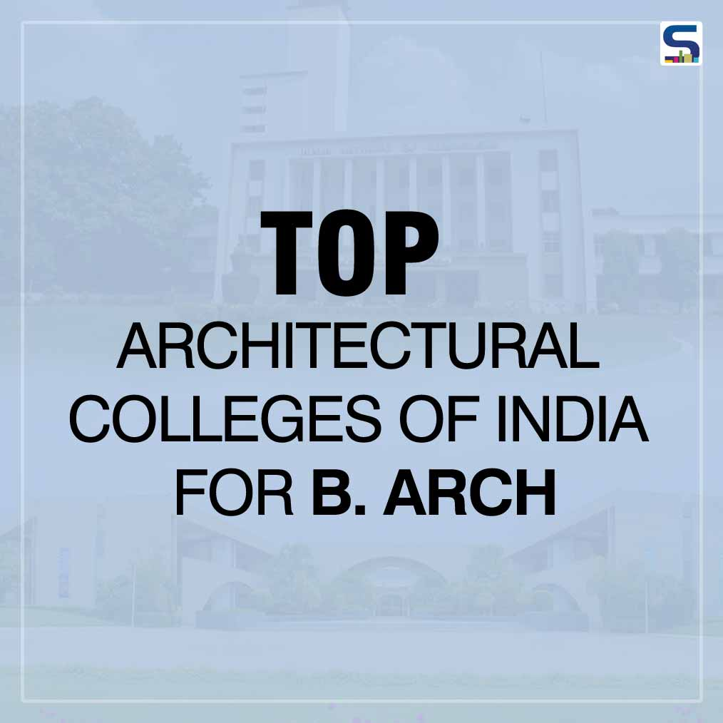 Top Architectural Colleges of India for B. Arch