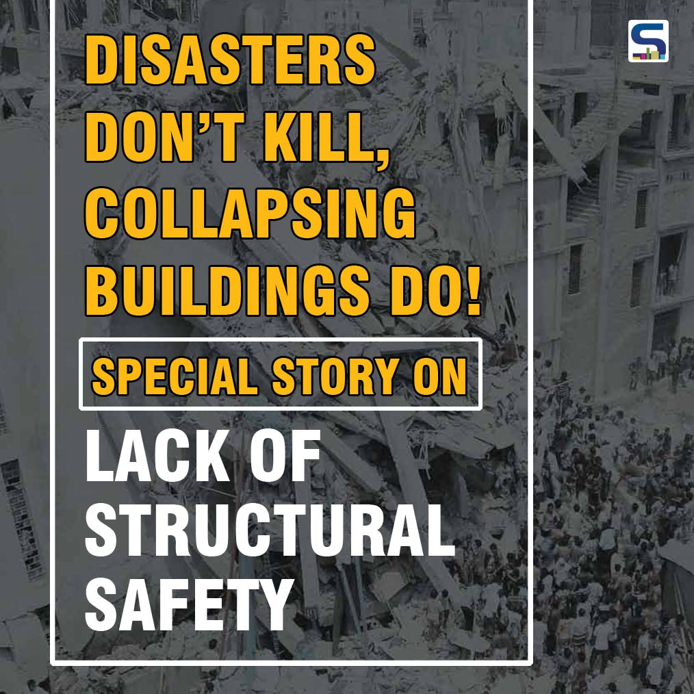 Heart-rending incidents of failing structures leading to immense loss of human lives are on the rise