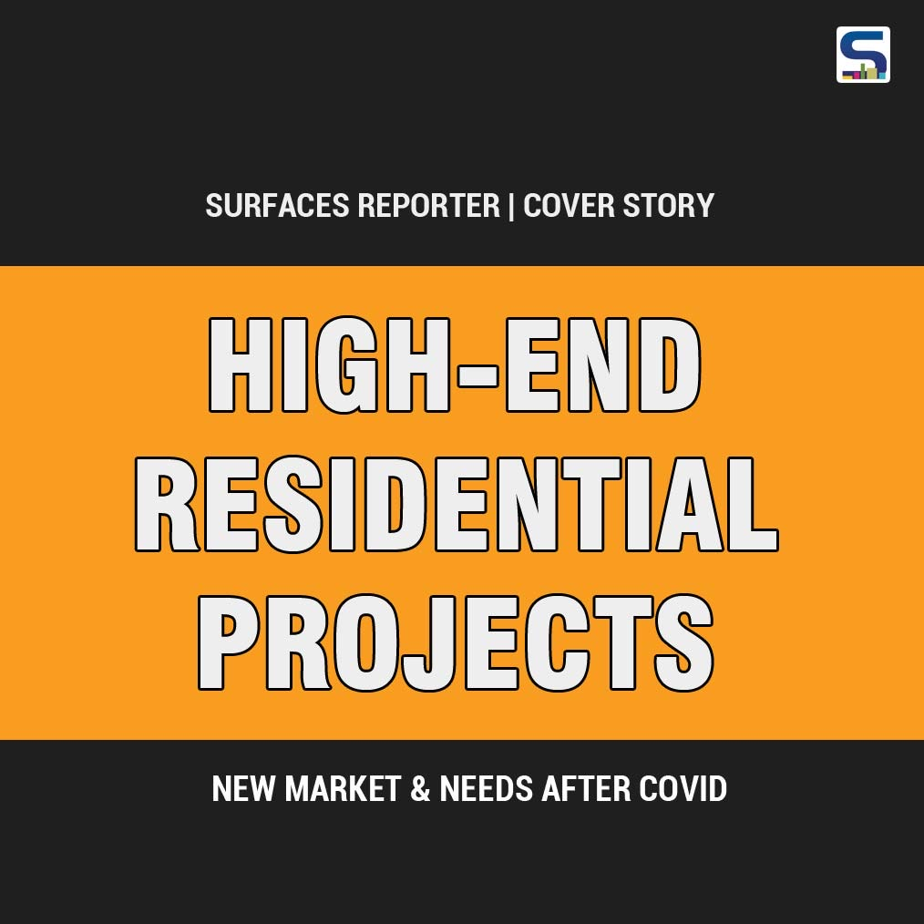 Cover Story: High-End Residential Projects- New Market & Needs AFTER COVID