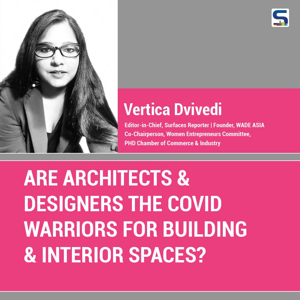 Editorial: ARE ARCHITECTS & DESIGNERS THE COVID WARRIORS FOR BUILDING & INTERIOR SPACES?