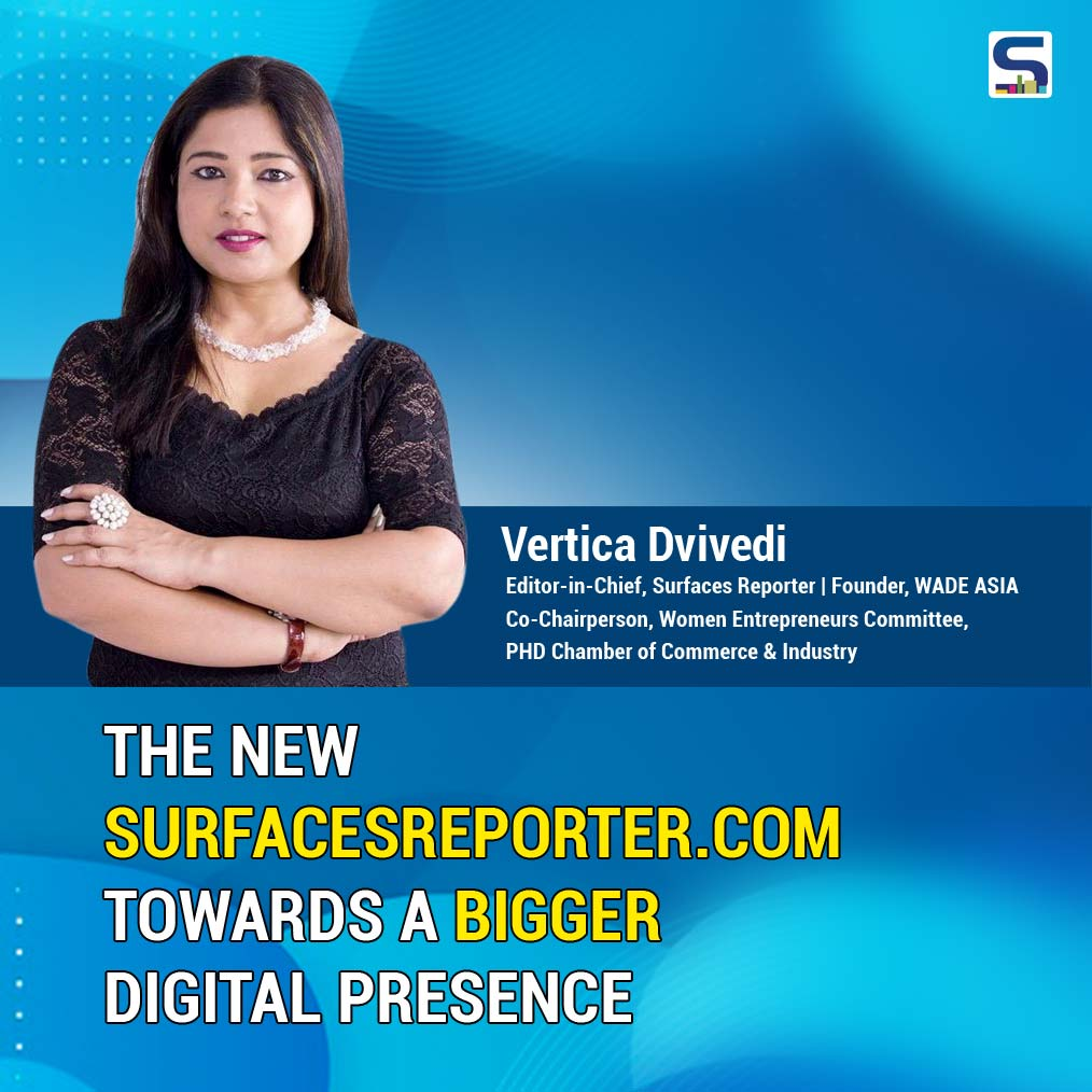 www.surfacesreporter.com is the new face of Surfaces Reporter (SR), the interior & architecture DigiPrint magazine that has stood the test of time in delivering quality content for the last eight years.