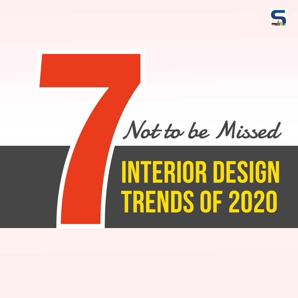 Surfaces Reporter: 7 Top Interior Design Trends 2020