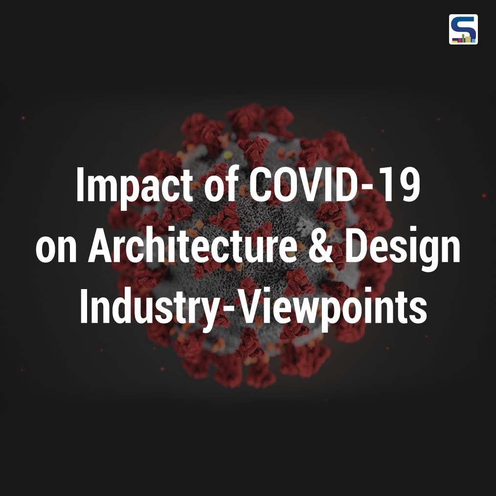 Architects & Designers Share How COVID-19 is Impacting the Industry