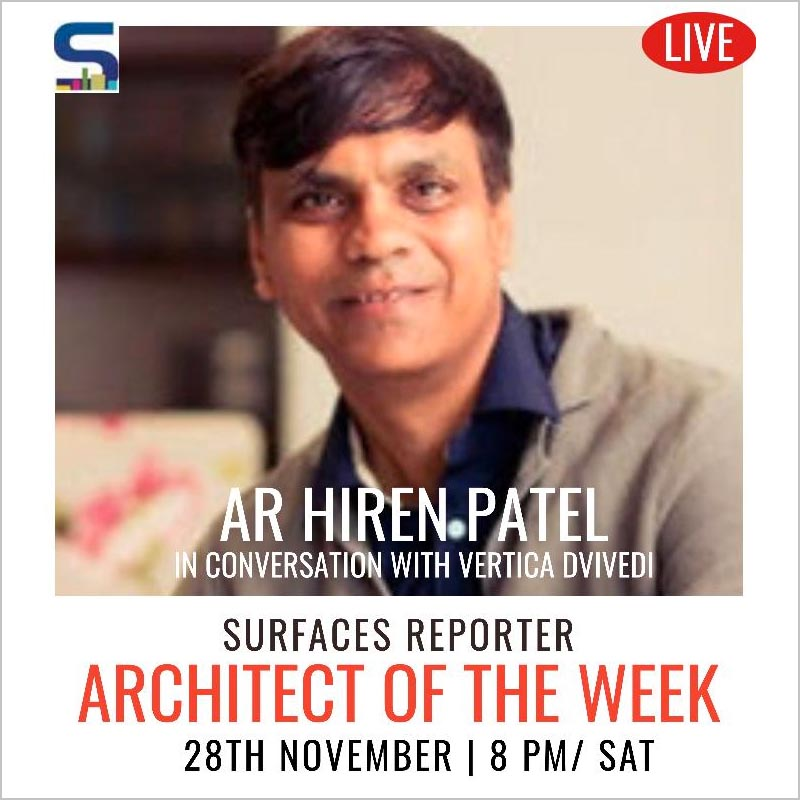 WATCH! Hiren Patel | Architect of the Week | Frankly Speaking with SURFACES REPORTER | 28 Nov l Sat l 7 PM l SR FB & Youtube